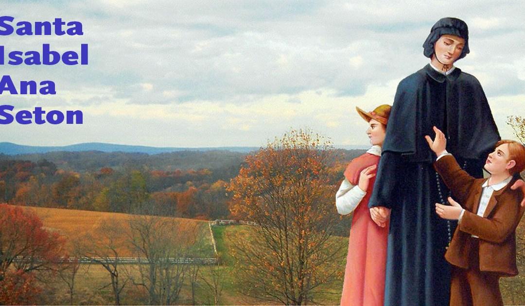 Recursos para la fiesta de santa Isabel Ana Seton