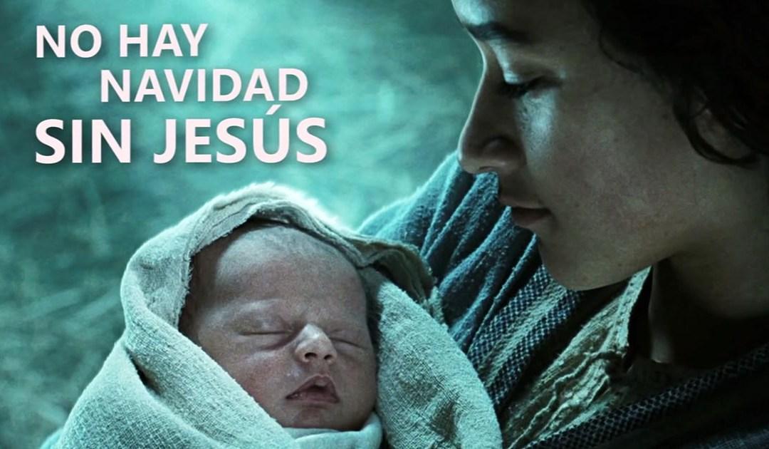 No hay Navidad sin Jesús