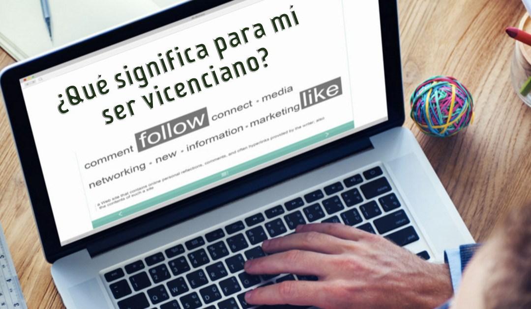 ¿Qué significa para mí ser vicenciano? #YoSoyVicente