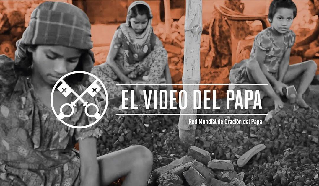 «El vídeo del Papa»: Trata de personas (febrero de 2019)