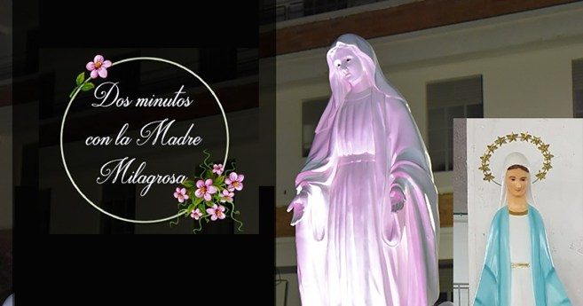 Dos minutos con nuestra Madre Milagrosa