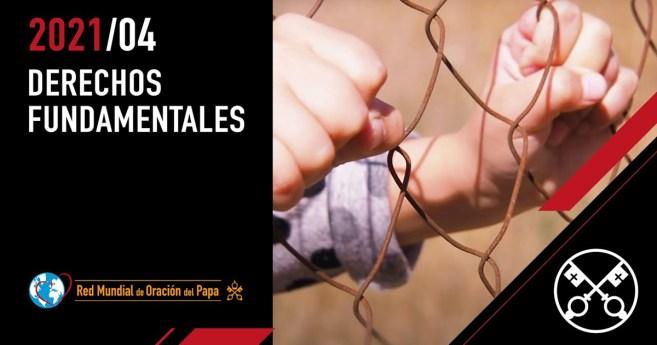 «El vídeo del Papa»: Derechos fundamentales (abril de 2021)