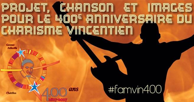 Projet, chanson et images pour le 400e anniversaire du Charisme Vincentien