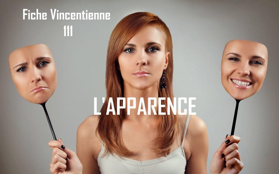 Fiche Vincentienne N° 111: L'APPARENCE