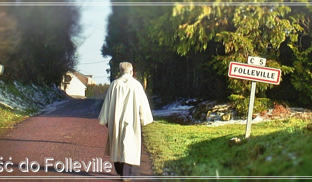 Iść do Folleville • refleksja filmowa Ks. Tomaža Mavriča