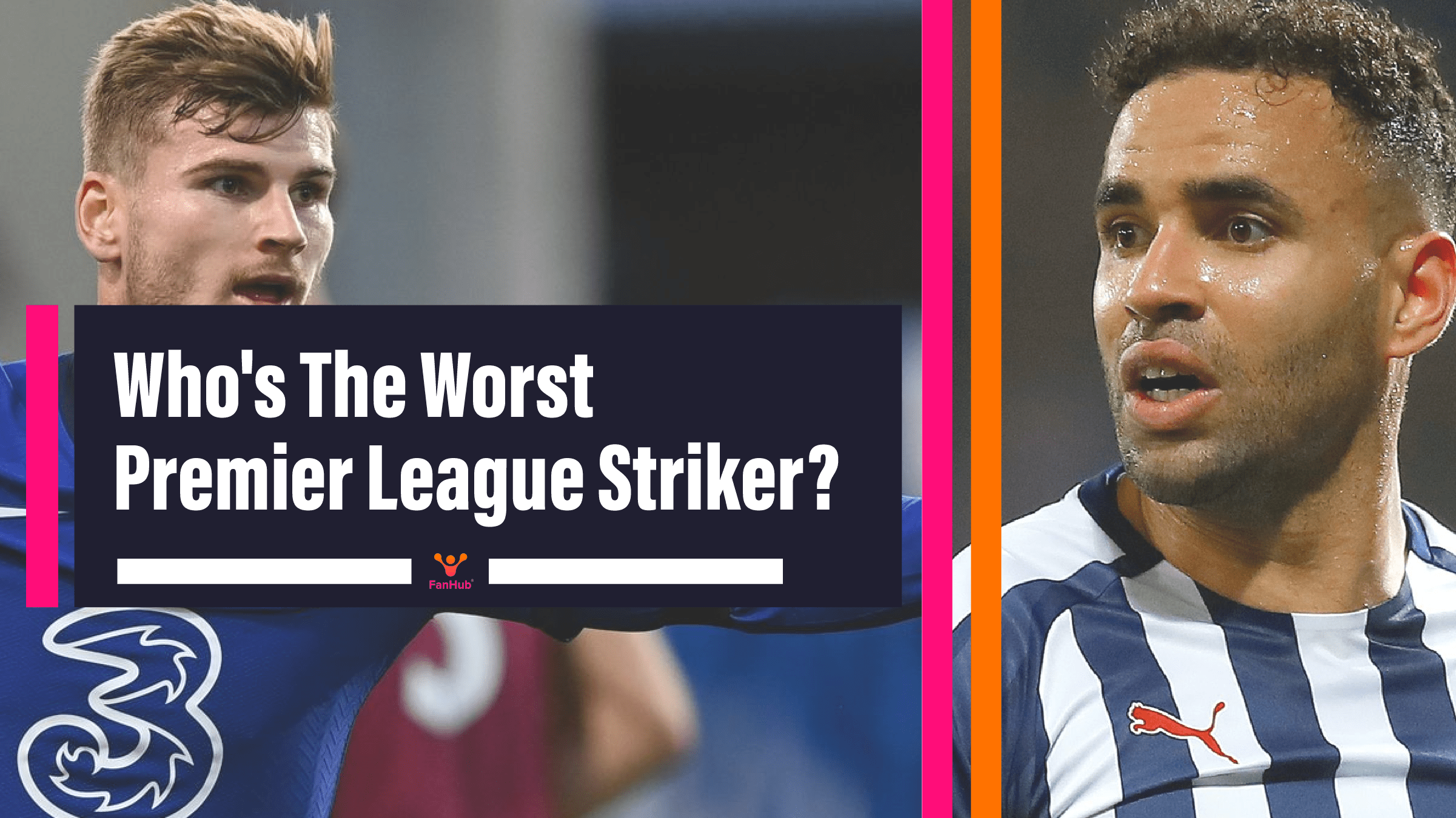 Who's The Worst Premier League Striker: Timo Werner or Hal Robson-Kanu?