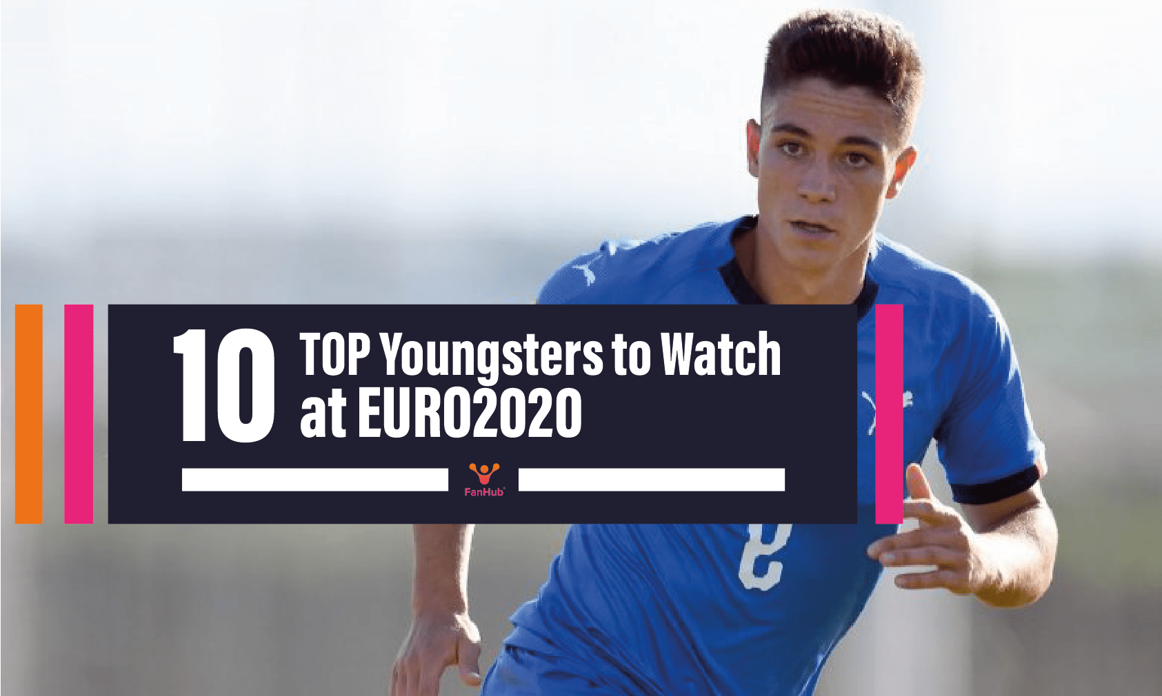 Read more about the article 10 TOP Youngsters to Watch at EURO2020