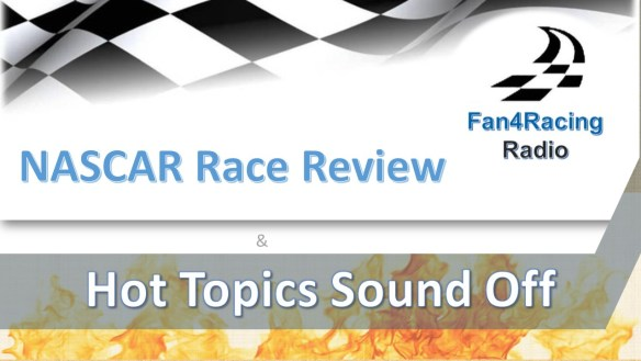 Charlotte, Pensacola NASCAR Race Review is presented by host Sharon Burton and co-host Sal Sigala. Join us for the smartest race talk around! Then stick around for Hot Topics Sound Off with co-host Andy Laskey the Fan4Racing crew!