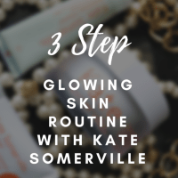 My Glowing Skin Routine with Kate Somerville