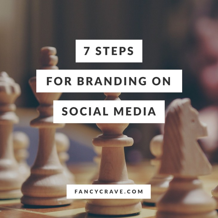 7 Steps for Branding on Social Media