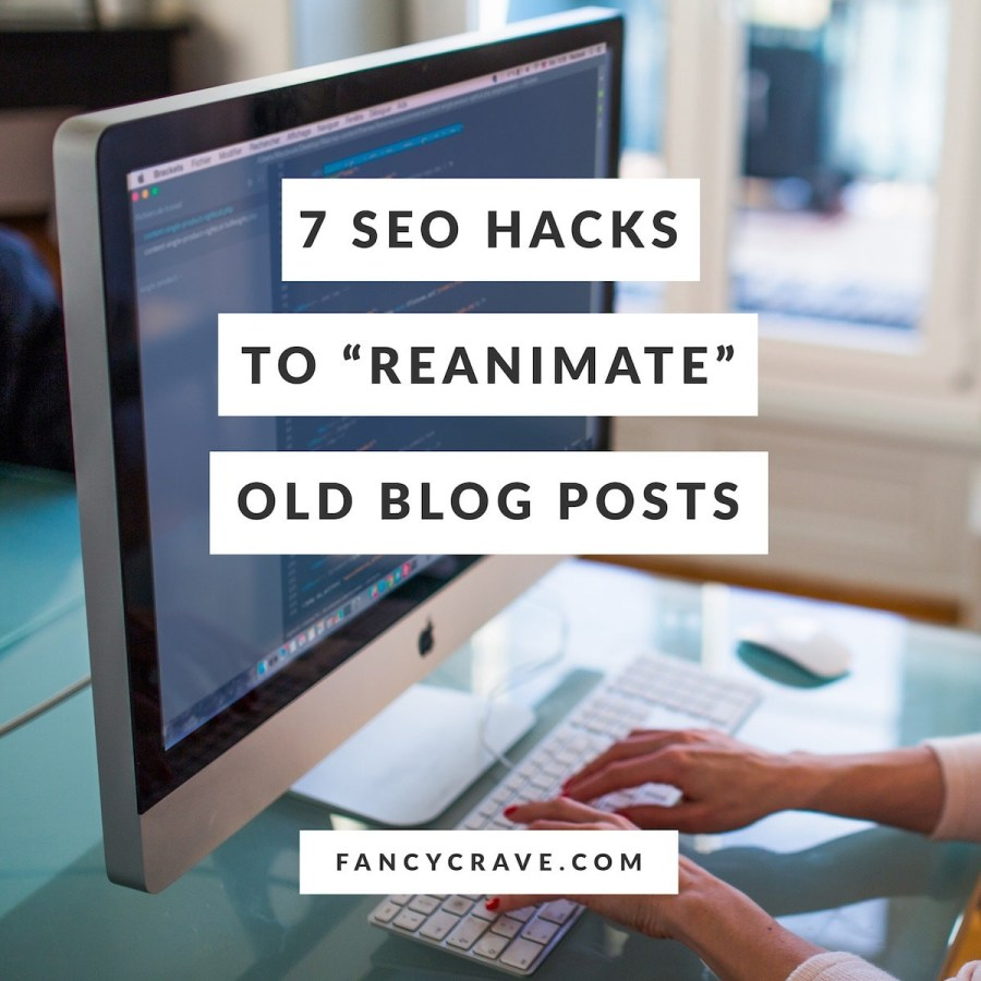 SEO-Hacks-to-Reanimate-Old-Blog-Posts-min