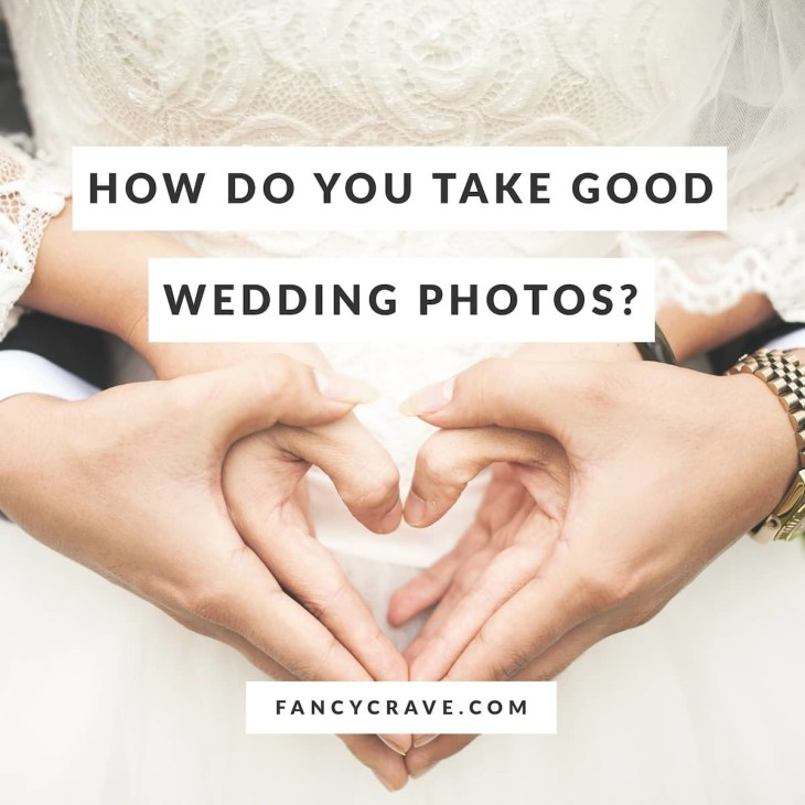 How Do You Take Good Wedding Photos
