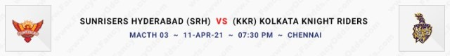 Match No 3. Sunrisers Hyderabad vs Kolkata Knight Riders (SRH Vs KKR)