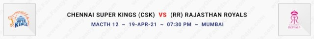Match No 12. Chennai Super Kings vs Rajasthan Royals (CSK Vs RR)