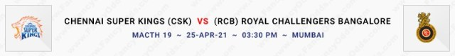 Match No 19. Chennai Super Kings vs Royal Challengers Bangalore (CSK Vs RCB)
