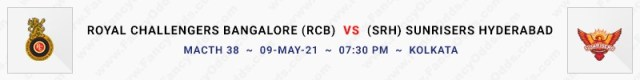 Match No 38. Royal Challengers Bangalore vs Sun Risers Hyderabad (RCB Vs SRH)