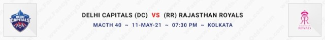 Match No 40. Delhi Capitals vs Rajasthan Royals (DC Vs RR)