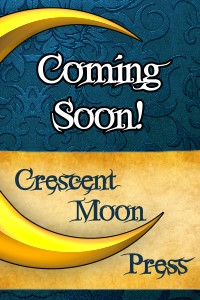 "Crescent Moon Press ""Coming Soon"" image."