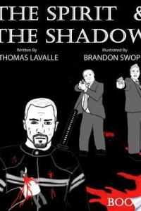 Book Review!!!  The Spirit and The Shadow by Thomas Lavalle