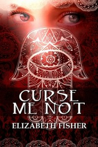 Day 28: Curse Me Not by Elizabeth Fisher