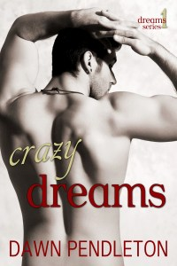Crazy Dreams by Dawn Pendleton Release & Giveaway