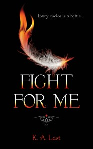 Cover Reveal: Fight For Me by K. A. Last