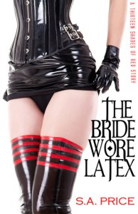 Review: The Bride Wore Latex by S.A. Price