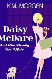 Day 14: Daisy McDare and the Deadly Art Affair by K.M. Morgan
