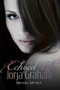 The Echoed Life of Jorja Graham by Brynn Myers