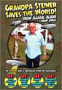 Grandpa Steiner Saves the World (from Illegal Aliens (from Space))