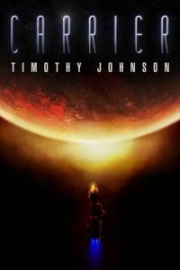 Review!! Carrier by Timothy Johnson