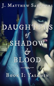 Daughters of Shadow and Blood By J. Matthew Saunders