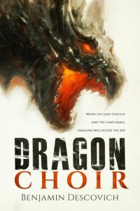 Review!! Dragon Choir by Benjamin Descovich
