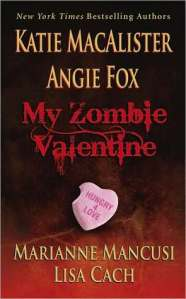 My Zombie Valentine Katie McCalister, Angie Fox, Marianne Mancusi, and Lisa Cach