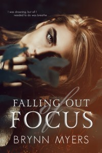 Falling Out of Focus by Brynn Myers