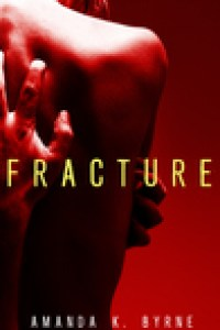 Fracture by Amanda Byrne