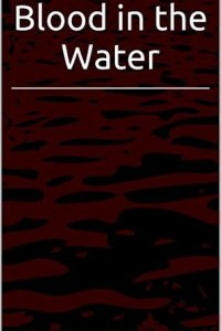 Blood in the Water by Charles Hash