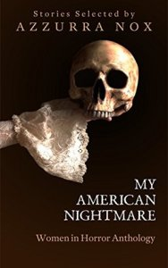 My American Nightmare: Women In Horror Anthology  Azzurra Nox