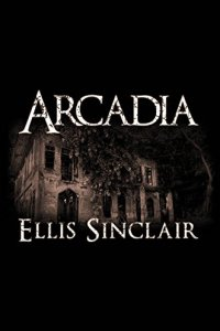 Arcadia by Ellis Sinclair