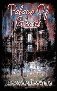 Palace of Ghosts by Thomas S. Flowers