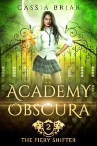 Academy Obscura: The Fiery Shifter by Cassia Briar