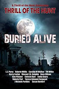 Thrill of the Hunt: Buried Alive by LE Perez and others