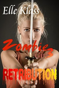 Retribution Zombie Girl 3 by Elle Klass