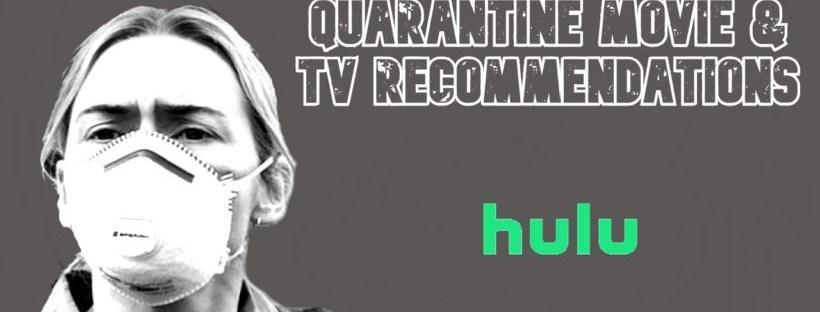 hulu quarantine movie and tv recommendations