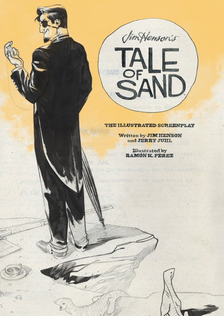 Jim Hensons tale of sand the illustrated screenplay cover by Ramon K Perez