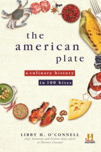 The American Plate A Culinary History in 100 Bites
