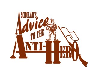 Advice to the Anti-Hero