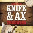 Guide to Knife and Ax Throwing
