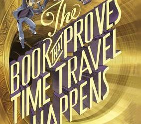 Cover for The Book That Proves Time Travel Happens by Henry Clark