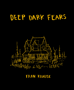 Cover for Deep Dark Fears by Fran Krause